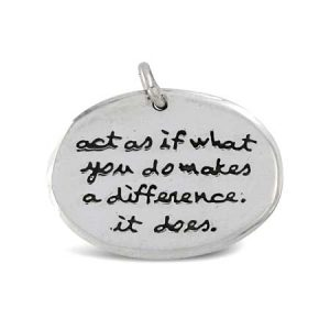 act as if what you do makes a difference it does Pendant Far Fetched
